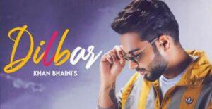 dilbar-lyrics-khan-bhaini